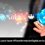 5 razones para hacer transformación digital en tu empresa