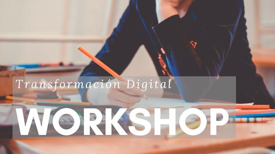 El workshop en transformación digital es una gran oportunidad para las empresas.